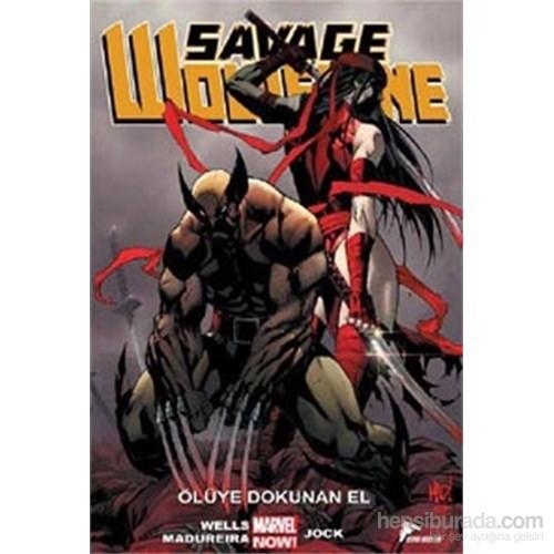 Savage Wolverine 02 –Ölüye Dokunan El