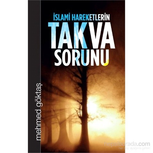 İslami Hareketlerin Takva Sorunu