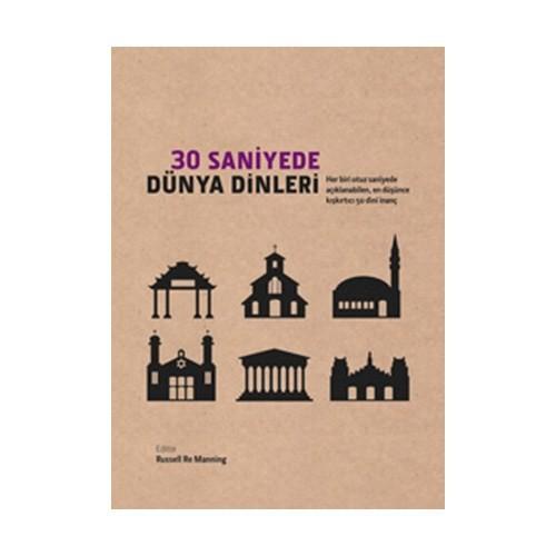 30 Saniyede Dünya Dinleri - (Her Biri Otuz Saniyede Açıklanabilen, En Düşünce Kışkırtıcı 50 Dini İna-Kolektif