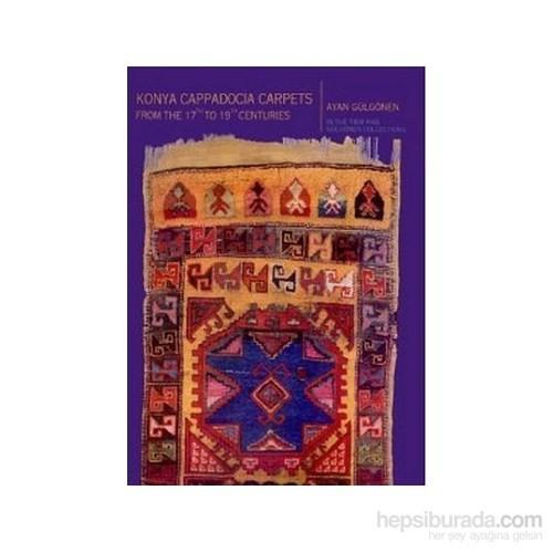 Konya Cappadocia Carpets From The 17Th To 19Th Centuries (Ciltli)-Ayan Gülgönen