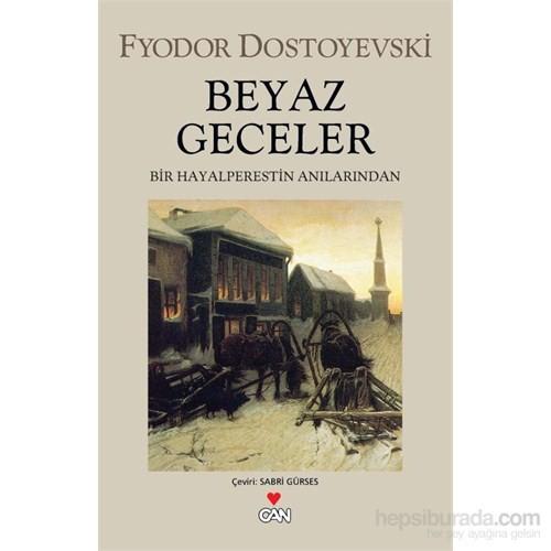 Beyaz Geceler - Bir Hayalperestin Anılarından - Fyodor Mihailoviç Dostoyevski