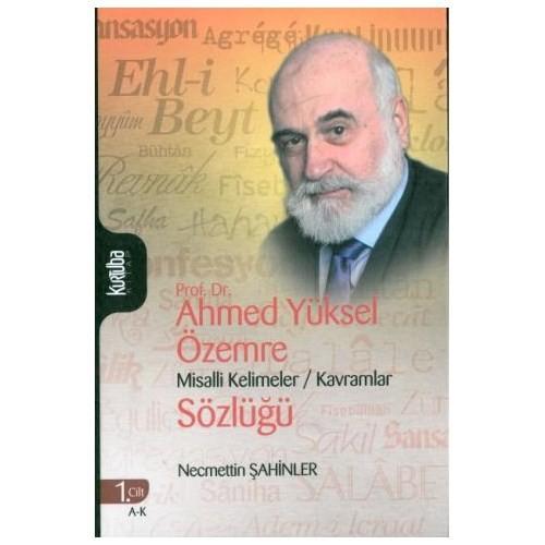 Prof. Dr. Ahmed Yüksel Özemre Misalli Kelimeler / Kavramlar Sözlüğü (Takım)