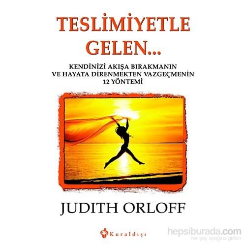 Teslimiyetle Gelen...-Judith Orloff