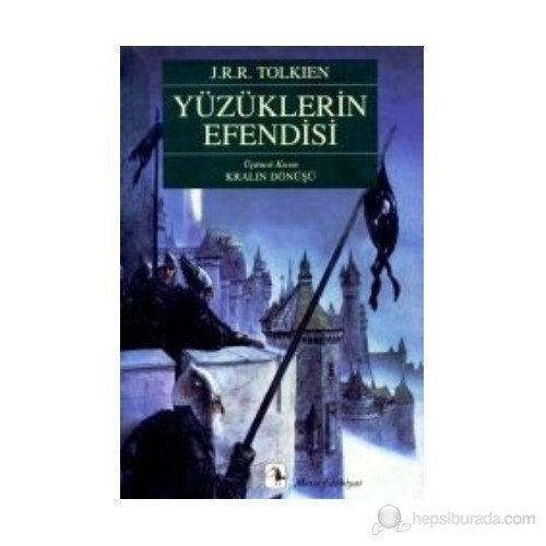 Yüzüklerin Efendisi 3. Kısım Kralın Dönüşü - J. R. R. Tolkien