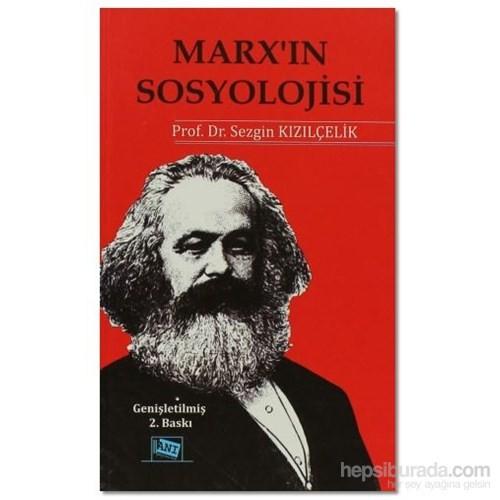 Marx'In Sosyolojisi - Batı Sosyolojisini Yeniden Düşünmek Cilt 1-Sezgin Kızılçelik