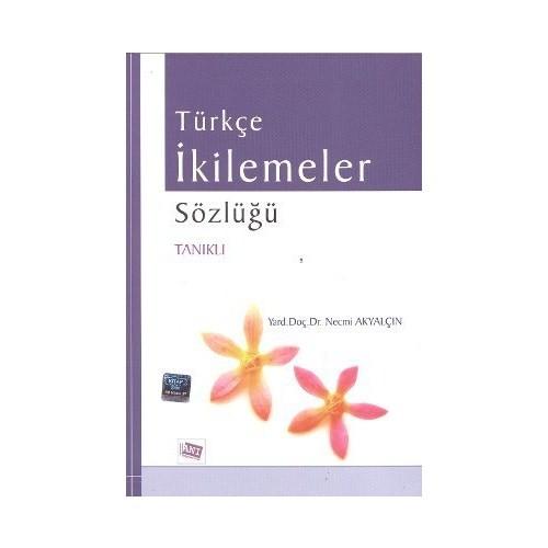 Türkçe İkilemeler Sözlüğü-Necmi Akyalçın