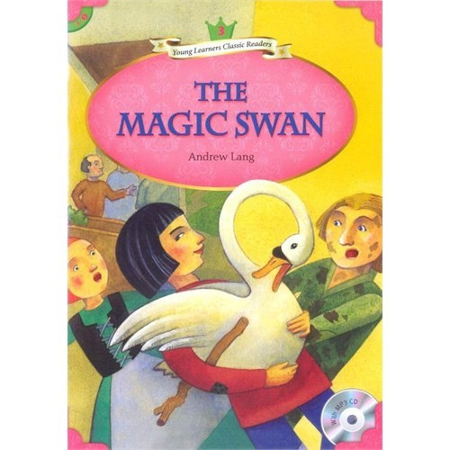 The Magic Swan +MP3 CD (YLCR-Level 3)