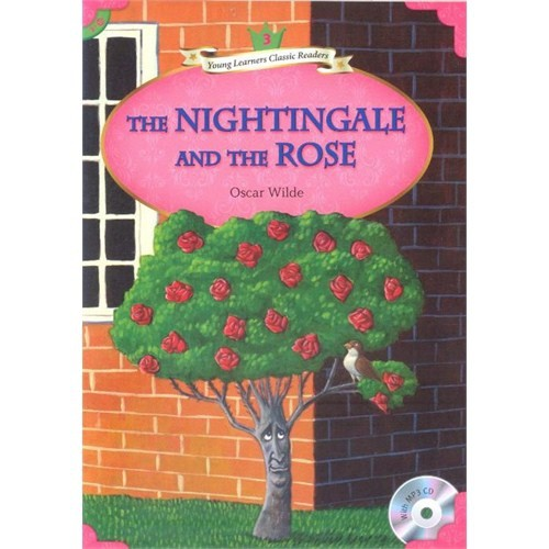The Nightingale and the Rose +MP3 CD (YLCR-Level 3)