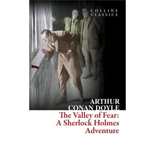 The Valley Of Fear: A Sherlock Holmes Adventure (Collins Classics)