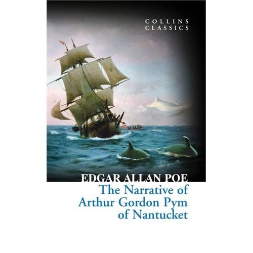 The Narrative Of Arthur Gordon Pym Of Nantucket (Collins Classics)