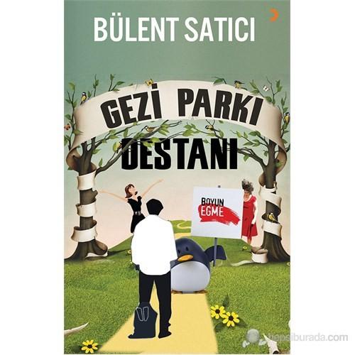 Gezi Parkı Destanı - Bülent Satıcı