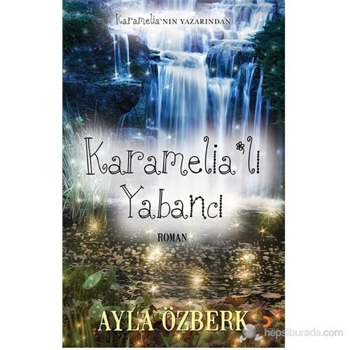 Karamelia'Lı Yabancı-Ayla Özberk