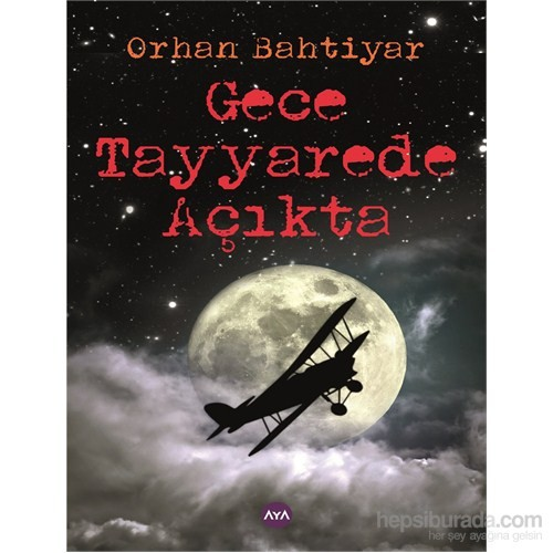Gece Tayyarede Açıkta-Orhan Bahtiyar
