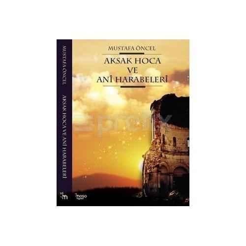 Aksak Hoca Ve Ani Harabeler-Mustafa Öncel