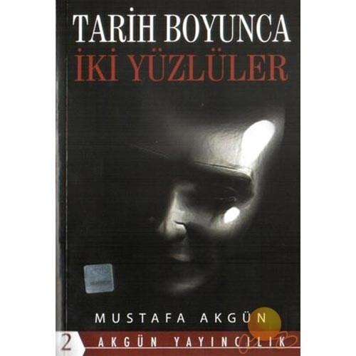 Tarih Boyunca İki Yüzlüler-Mustafa Akgün