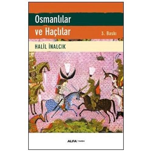 Osmanlılar ve Haçlılar - Halil İnalcık