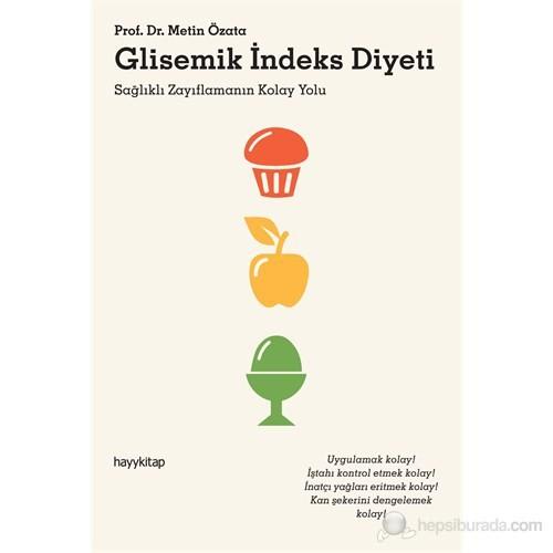 Glisemik İndeks Diyeti - (Sağlıklı Zayıflamanın Kolay Yolu) - Metin Özata