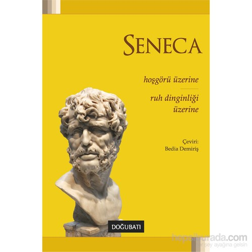 Seneca : Ruh Dinginliği Üzerine-Lucius Annaeus Seneca