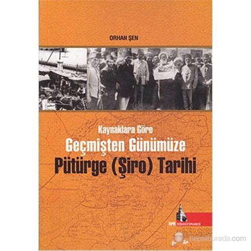 Kaynaklara Göre Geçmişten Günümüze Pütürge (Şiro) Tarihi-Orhan Şen