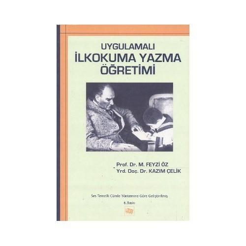Uygulamalı İlkokuma Yazma Öğretimi-M. Feyzi Öz