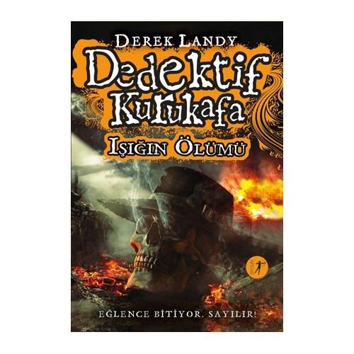 Dedektif Kurukafa: Işığın Ölümü (Ciltli) - Derek Landy