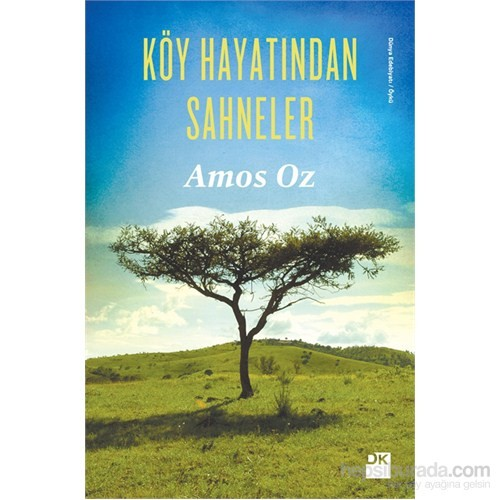 Köy Hayatından Sahneler-Amos Oz