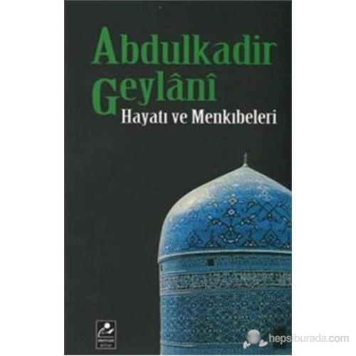 Abdulkadir Geylani - Hayatı ve Menkıbeleri