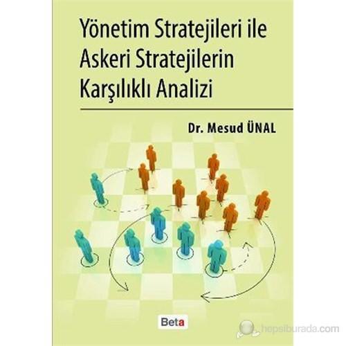 Yönetim Stratejileri İle Askeri Stratejilerin Karşılıklı Analizi