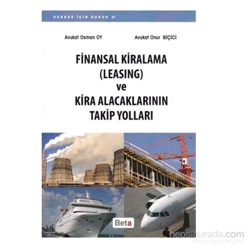 Finansal Kiralama (Leasing) Ve Kira Alacaklarının Takip Yolları-Onur Biçici