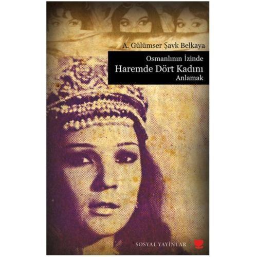 Osmanlının İzinde Haremde Dört Kadını Anlamak (Sosyal)
