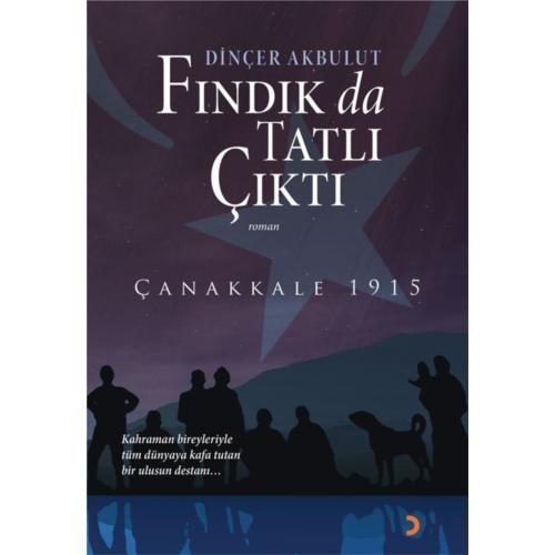FINDIK DA TATLI ÇIKTI - ÇANAKKALE 1915