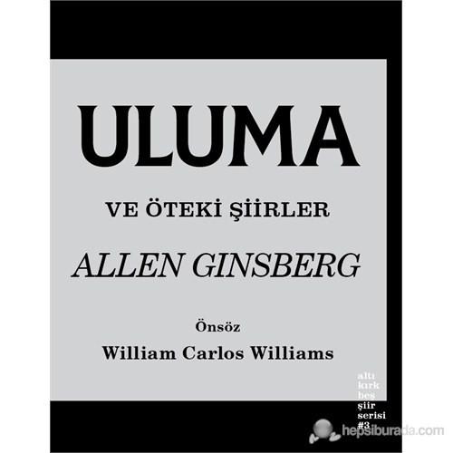Uluma Ve Öteki Şiirler-Allen Ginsberg