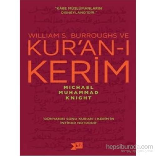 William S. Burroughs Ve Kuran-I Kerim-Michael Muhammad Knight