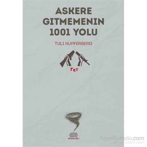 Askere Gitmemenin 1001 Yolu-Tuli Kupferberg