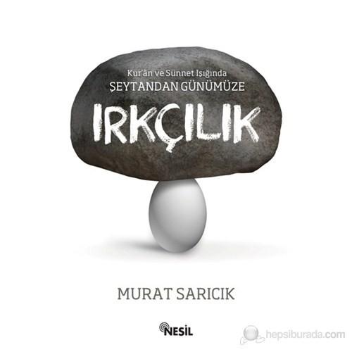 Şeytandan Günümüze Irkçılık-Murat Sarıcık