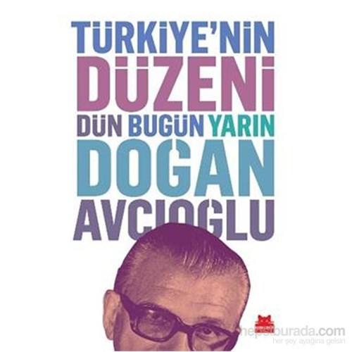 Türkiyenin Düzeni Dün Bugün Yarın - Doğan Avcıoğlu