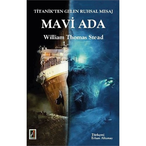 Titanikten Gelen Ruhsal Mesaj: Mavi Ada-William Thomas Stead