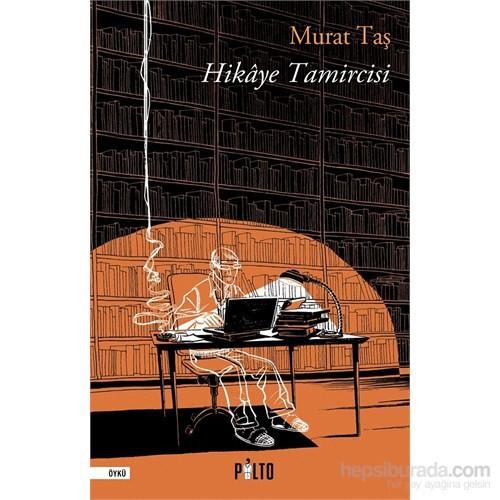 Hikaye Tamircisi-Murat Taş