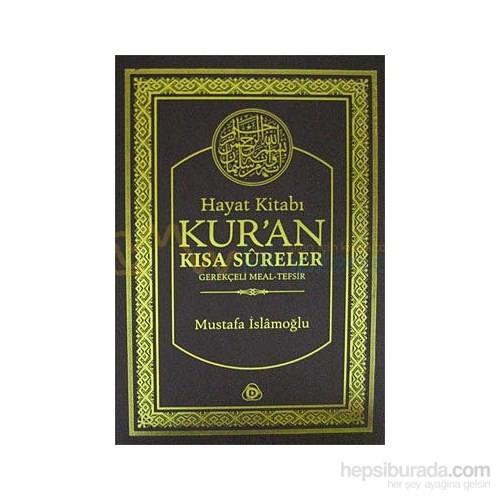 Hayat Kitabı Kur''An Kısa Sureler / Hafız Boy-Mustafa İslamoğlu