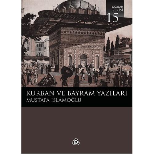 Kurban Ve Bayram Yazıları-Mustafa İslamoğlu