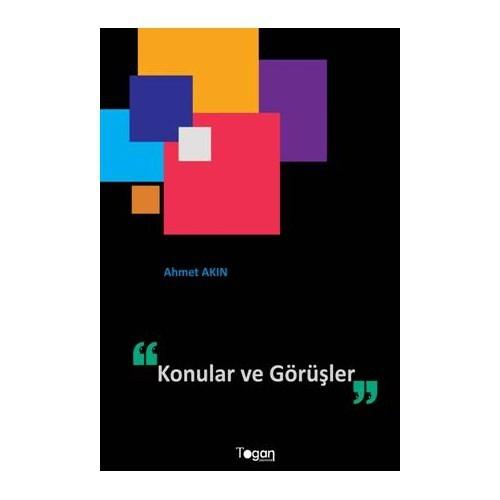 Konular Ve Görüşler-Ahmet Akın