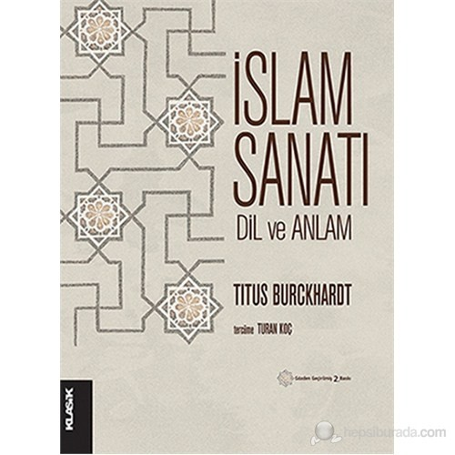 İslam Sanatı: Dil ve Anlam (Art of Islam: Language and Meaning)
