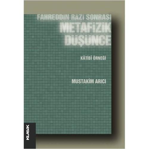 Fahreddin Razi Sonrası Metafizik Düşünce Katibi Örneği-Müstakim Arıcı