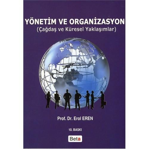 Yönetim Ve Organizasyon (çağdaş Ve Küresel Yaklaşımlar) - Erol Eren