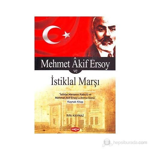 Mehmet Akif Ersoy Ve İstiklal Marşı-Rıfkı Kaymaz