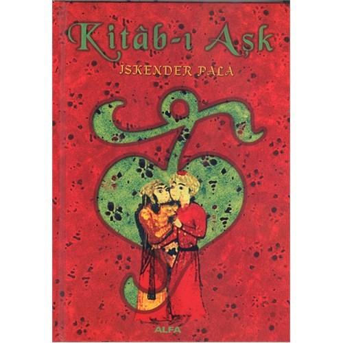 Kitâb-ı Aşk (Ciltli) - İskender Pala