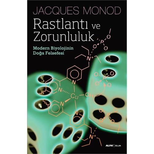 Rastlantı ve Zorunluluk - Modern Biyolojinin Doğa Felsefesi