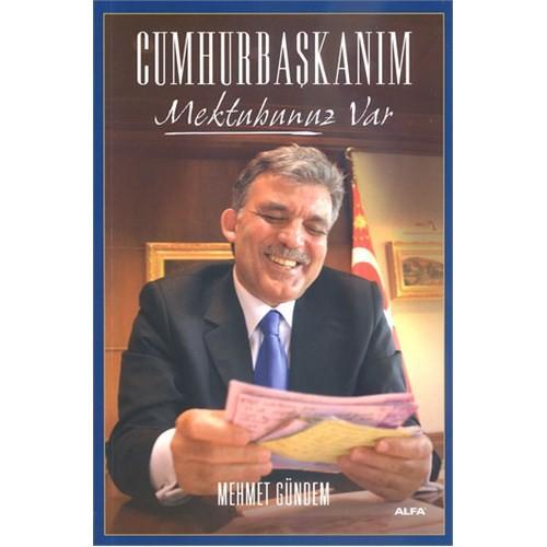 Cumhurbaşkanım - Mektubunuz Var-Mehmet Gündem