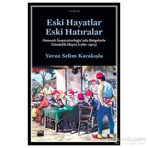 Eski Hayatlar Eski Hatıralar-Yavuz Selim Karakışla
