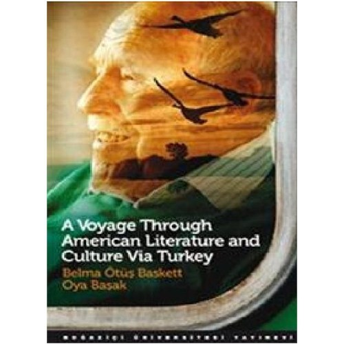 A Voyage Through American Literature and Culture Via Turkey - Oya Başak